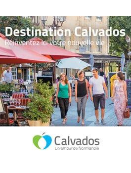 Brochure de présentation Destination Calvados : Réinventez ici votre nouvelle vie