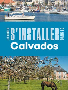 Le guide de l'installation dans le Calvados